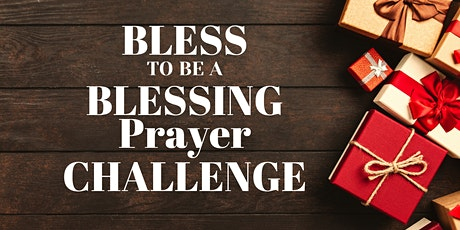 Bless to be a Blessing Prayer Challenge tickets