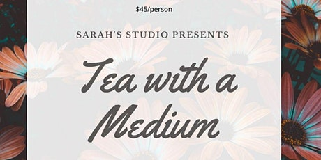 Tea With A Medium - April 22nd tickets