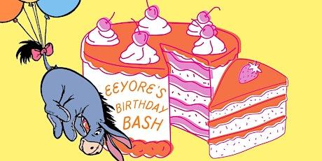 Eeyore's Birthday Bash tickets