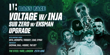 Bass Face // London // Voltage w. Inja, Sub Zero w. EKSMAN, Upgrade, + more tickets