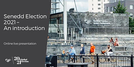 Senedd Election 2021 – An introduction tickets