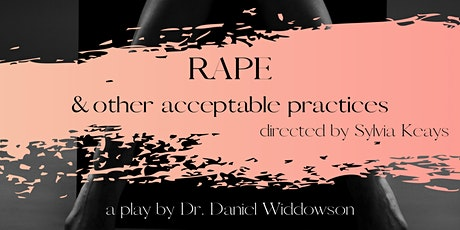 Rape & Other Acceptable Practices tickets