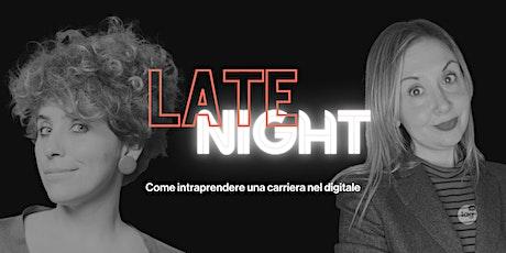 Late Night | Come intraprendere una carriera nel digitale biglietti