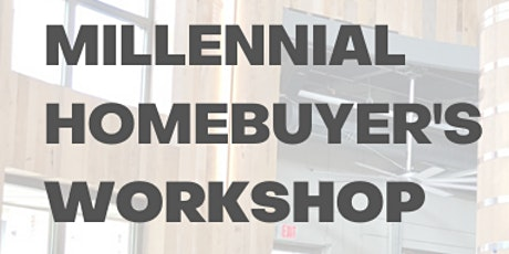 Millennial Homebuyer's Workshop: An Hour with Experts 3.4.21 Tickets
