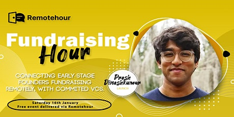 [3/1 12 pm PST] Fundraising Hours with Presh Dineshkumar, LAUNCH tickets