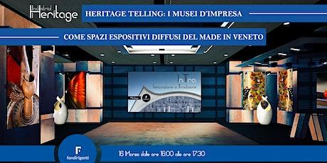 HERITAGE TELLING: I MUSEI  D'IMPRESA COME SPAZI ESPOSITIVI DIFFUSI biglietti