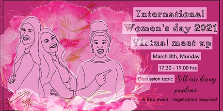 International Women's day Virtual meet up - Self care during pandemic tickets