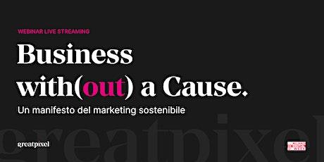 Business with(out) a Cause. Un manifesto del marketing sostenibile biglietti