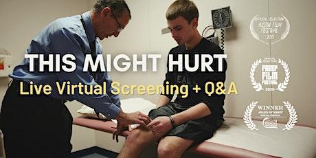 U.S. - Live Virtual Screening of THIS MIGHT HURT + Q&A w Dr. Schubiner tickets