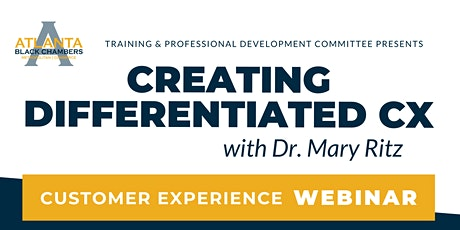 Creating Differentiated CX! A Customer Experience Webinar tickets