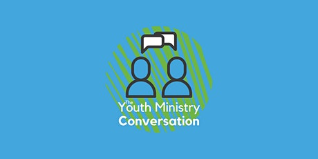 The Youth Ministry Conversation tickets