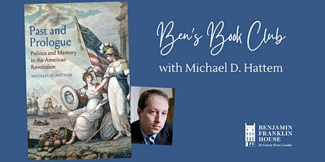 Ben's Book Club: 'Past and Prologue' by Michael D. Hattem tickets