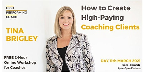 FREE EVENT: How to Create High-Paying Coaching Clients (Online Workshop) tickets