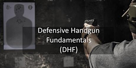 Defensive Handgun Fundamentals (DHF) Mar 27, 2021 tickets