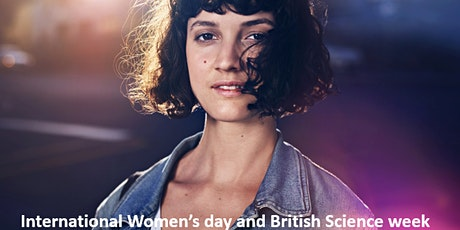 Building a career in STEM - International Women's day -British Science week tickets