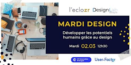 Mardi design : Développer les potentiels humains grâce au design billets