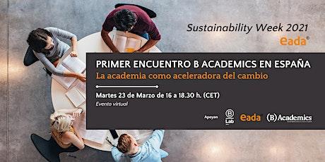 Primer Encuentro B Academics en España entradas