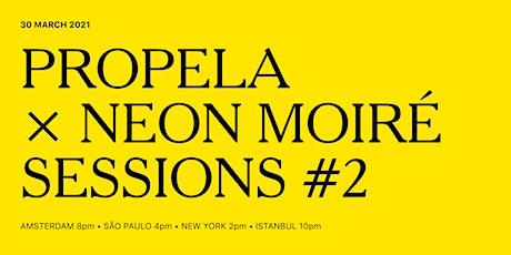 Propela X Neon Moiré Session #2 tickets