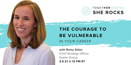 Together Digital |She Rocks,  The Courage to be Vulnerable in Your Career tickets