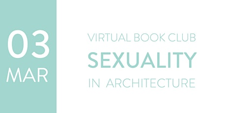 LYA Virtual Book Club: Sexuality in Architecture tickets