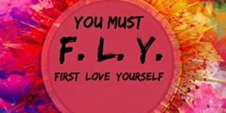 You Must F.L.Y. (First Love Yourself) tickets