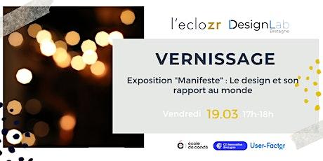 """Vernissage de l'exposition """"Manifeste"""" : Le design et son rapport au monde billets"""