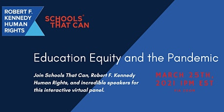 Schools That Can & RFK Human Rights: Education Equity and the Pandemic tickets