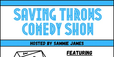 Saving Throws: A Night of Nerdy and Pop Culture Comedy tickets