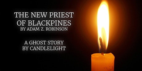 A Candle-Lit Reading: The New Priest of Blackpines tickets