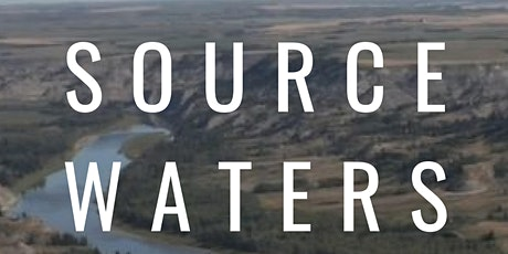 Source Waters Film Premiere on World Water Day, March 22nd, 2021 tickets