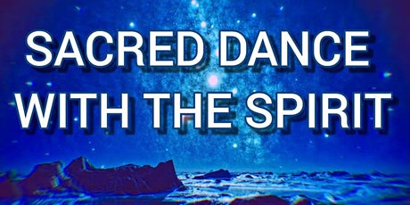 SACRED DANCE WITH THE SPIRIT tickets