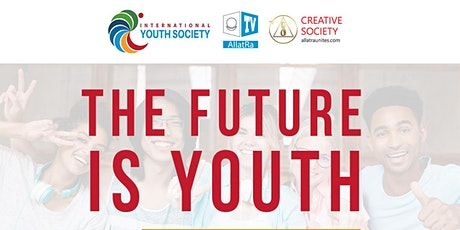 The Future Is Youth - Youth Forum ZOOM Chat - Open To Public tickets