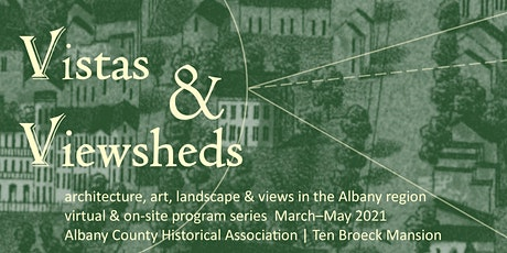 Vistas & Viewsheds: architecture, art, landscape & views in Albany tickets
