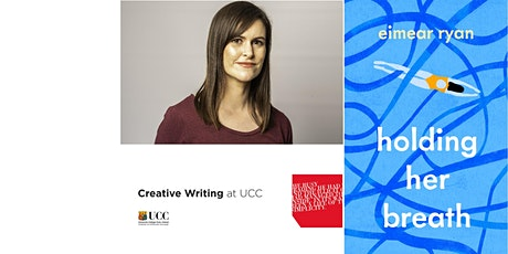 Creative Writing at University College Cork Reading Series: Eimear Ryan tickets