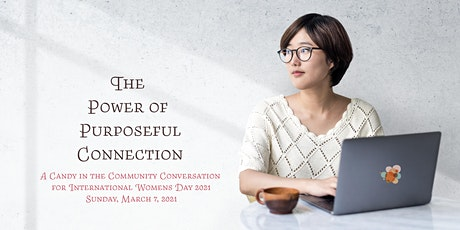 The Power of Purposeful Connection : A Candy in the Community Conversation tickets