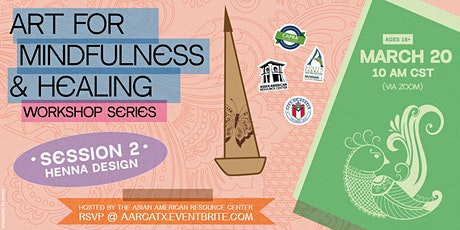 Art for Mindfulness and Healing - Session 2: Henna Design tickets