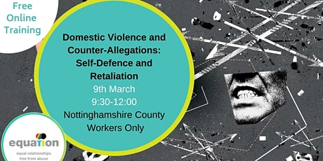 Domestic Abuse  and Counter Allegations (County workers) tickets