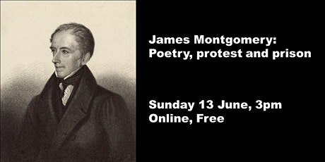 James Montgomery: Poetry, Protest and Prison tickets