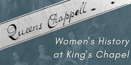Queen's Chapel: Women's History at King's Chapel tickets