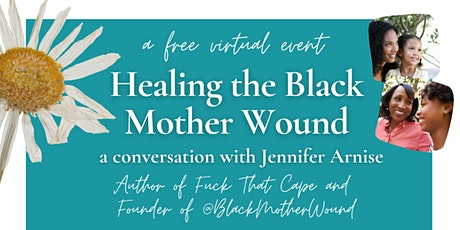 Healing the Black Mother Wound: A Conversation with Jennifer Arnise tickets