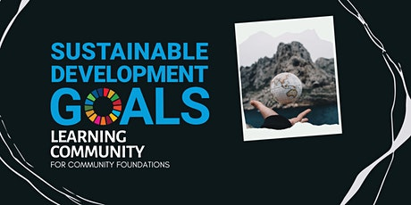 Sustainable Development Goals Learning Community for Community Foundations Tickets