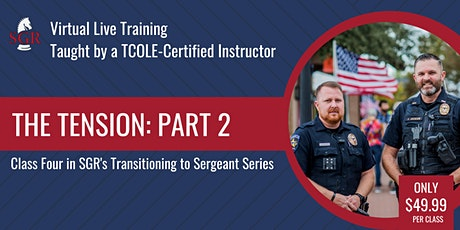 Transitioning to Sergeant  - The Tension Pt.2 tickets