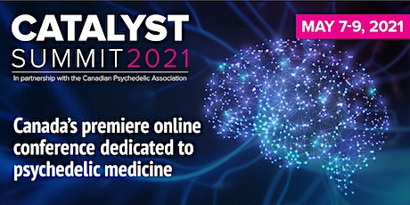 CATALYST Summit 2021:  Psychedelic Medicine Global Conference tickets
