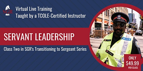 Transitioning to Sergeant  - Servant Leadership tickets