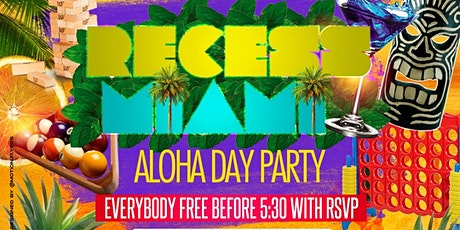 RECESS MIAMI ALOHA DAY PARTY tickets