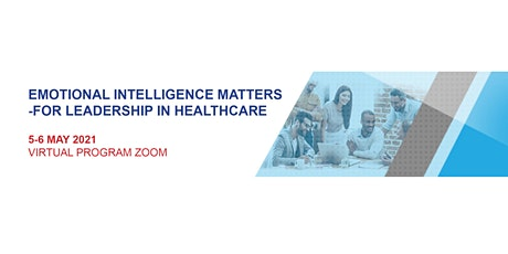 EMOTIONAL INTELLIGENCE MATTERS -FOR LEADERSHIP IN HEALTHCARE tickets