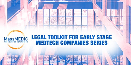 Legal Toolkit for Early Stage MedTech Companies Series - Part 2 tickets