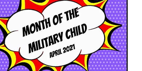 """Month of the Military Child """"Being your own Superhero"""" tickets"""