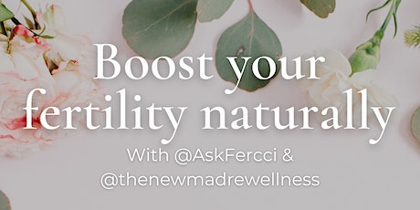 Learn to connect with your body and mind to boost your fertility NATURALLY tickets