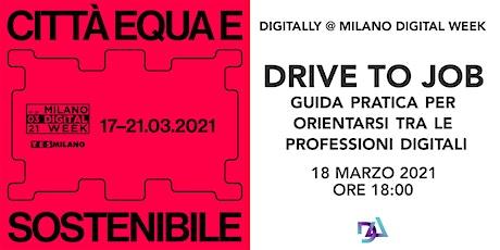 DRIVE TO JOB. Guida pratica per orientarsi tra le professioni digitali biglietti